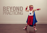 Beyond Practicing
